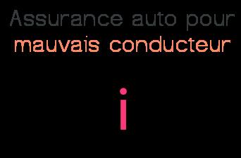 assurance auto mauvais conducteur