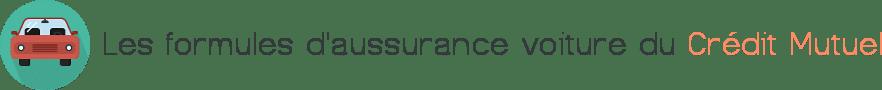 assurance voiture credit mutuel formules