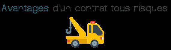 avantages contrat tous risques