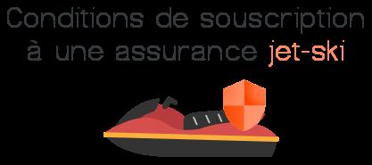 condition souscription assurance jet ski