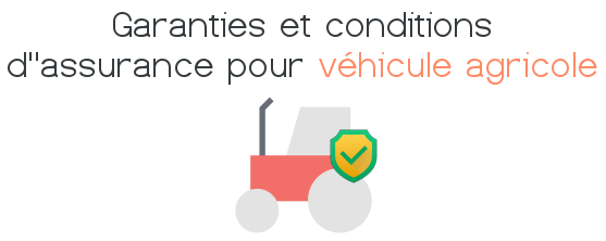 garantie condition assurance vehicule agricole