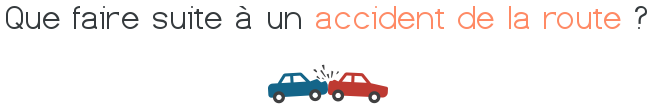 que faire accident route