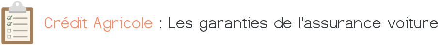 credit agricole garanties assurance voiture