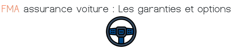 fma assurance voiture garanties options