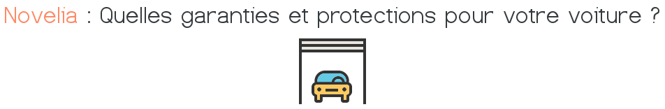 novelia garanties protection voiture