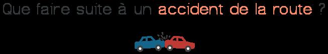 que faire accident route